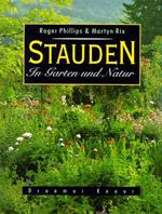 Stauden in Garten und Natur von Roger Phillips und Martyn Rix