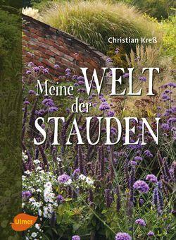 Christian Kreß: Meine Welt der Stauden